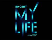 My Life - 50 Cent Feat. Eminem & Adam Levine