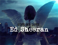 Give Me Love-Ed Sheeran