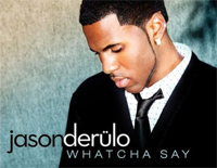 Whatcha Say-Jason Derulo