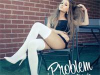 Problem-Ariana Grande