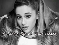 Just A Little Bit of Your Heart-Ariana Grande