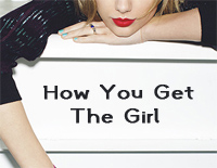 How You Get The Girl-Taylor Swift