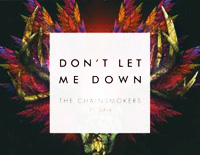 Don't Let Me Down-The Chainsmokers