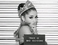 Bad Decisions-Ariana Grande