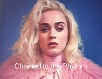 Chained to the Rhythm-Katy Perry