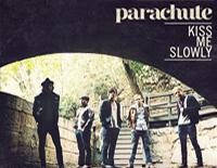 Kiss Me Slowly-Parachute