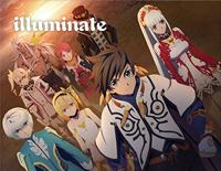 Illuminate-『テイルズ オブ ゼスティリア ザ クロス』OP2