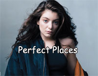 Perfect Places-Lorde