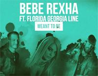 Meant To Be-Bebe Rexha ft Florida Georgia Line