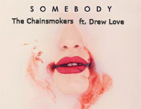 Somebody-The ChainsmokersとDrew Love