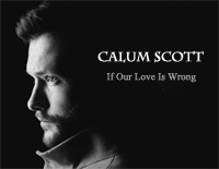 If Our Love Is Wrong-Calum Scott