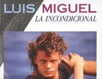La Incondicional-Luis Miguel