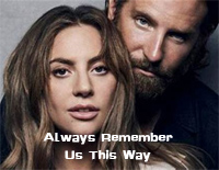 Always Remember Us This Way-A Star Is Born OST