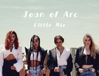 Joan of Arc-Little Mix