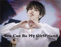 You Can Be My Girlfriend-Cai Xukun