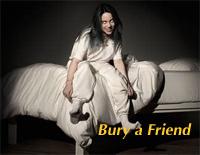 Bury a Friend-Billie Eilish