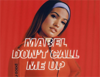 Dont Call Me Up-Mabel