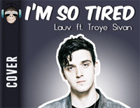 Im So Tired-LauvとTroye Sivan