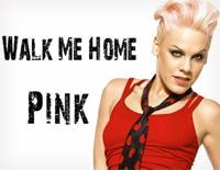Walk Me Home-Pink