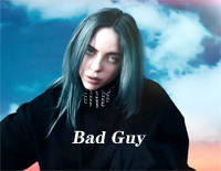 Bad Guy-Billie Eilish
