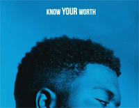 Know Your Worth-Khalid ft Disclosure