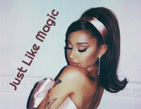 Just Like Magic-Ariana Grande