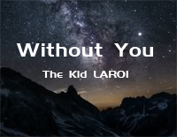 Without You-The Kid Laroi