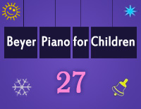 Etude NO.27 of the EOP Self-study Crash Course Midi Version season 2: Beyer Piano for Children