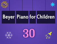 Etude NO.30 of the EOP Self-study Crash Course Midi Version season 2: Beyer Piano for Children