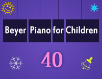 Etude NO.40 of the EOP Self-study Crash Course Midi Version season 2: Beyer Piano for Children