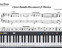 Disconnect-Clean Bandit ft Marina-Free Piano Sheet Music