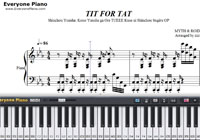 TIT FOR TAT-The Hero Is Overpowered but Overly Cautious OP-Free Piano Sheet Music